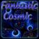 Fantastic Cosmic