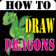 HowToDraw Dragons