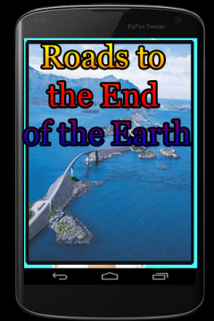 Roads to the End of the Earth