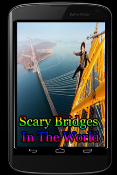 Scary Bridges In The World