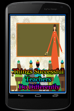 Things Successful Teachers Do Differently