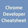 Chrome Developer Cheatsheet
