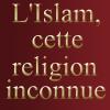 L'Islam cette religion inconnue