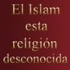 El Islam esta religion desconocida