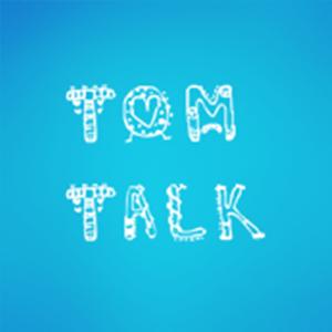 Tom Talk