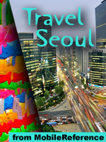 Travel Seoul, South Korea - Illustrated Guide, Phrasebook and Maps