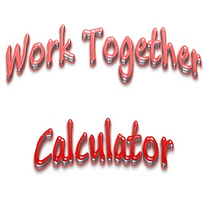 Work Together Calculator