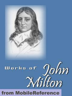 Works of John Milton. FREE Author's biography & poem in the trial